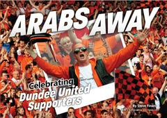 Arabs Away - Celebrating Dundee United Supporters
