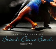 The Very Best of British Dance Bands: Series Two