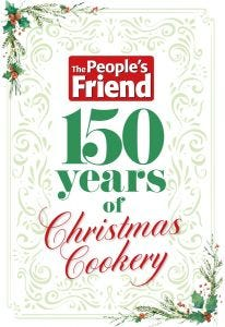 The People's Friend 150 Years Christmas Cookery