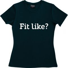 Fit Like? Ladies  T-shirt