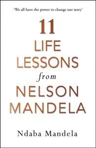 Ndaba Mandela - 11 Life Lessons from Nelson Mandela
