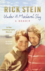 Rick Stein - Under A Mackerel Sky: A Memoir