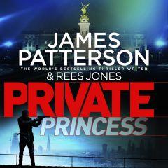 Private Princess - James Patterson Audiobook