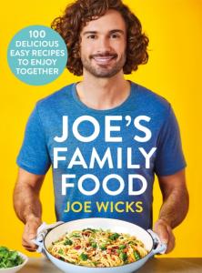Joe Wicks - Joe's Family Food: 100 Delicious, Easy Recipes to Enjoy Together