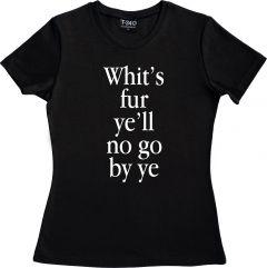Whits Fur Ye Ladies T-Shirt