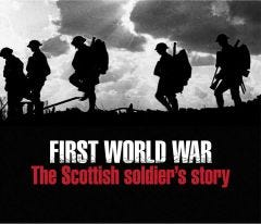 First World War – The Scottish Soldier's Story