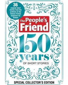 The People's Friend 150 Years Of Short Stories Special Collector's Edition