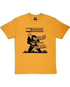 Commando Trouble Hunter T-Shirt