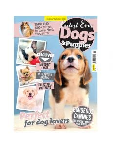 Cutest Ever Dogs and Puppies Bookazine