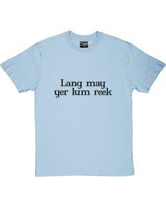 Lang May Yer Lum Reek T-Shirt