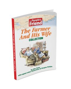 The People's Friend: The Farmer And His Wife Volume 1