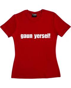 Gaun yersel! Ladies T-Shirt
