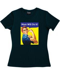 Mum Will Do It Ladies T-shirt
