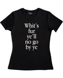 Whits Fur Ye Ladies T-Shirt