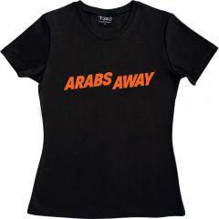 Arabs Away Ladies T-shirt