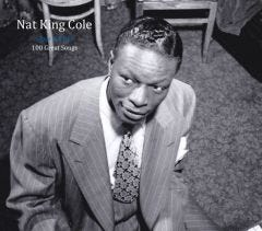 Nat King Cole Sings & Plays 100 Great Songs