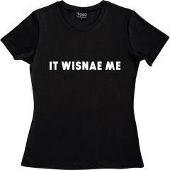 It Wisnae Me Ladies' T-shirt