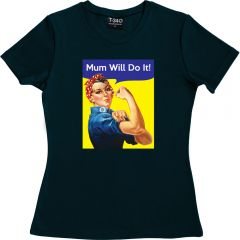 Mum Will Do It Ladies T-shirt