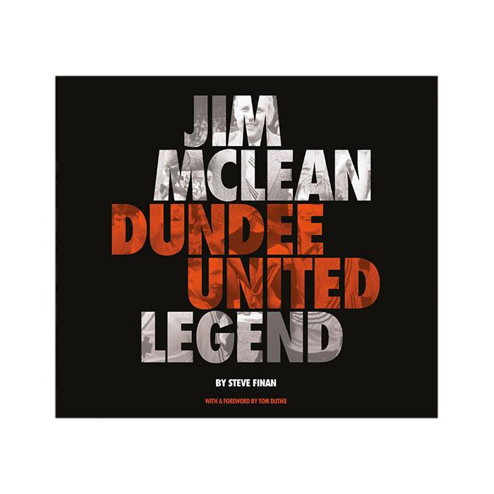 Jim McLean Dundee United Legend Book