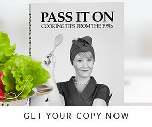 Pass it on. Cooking tips from the 1950s Get your copy NOW!